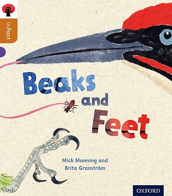 Oxford Reading Tree inFact: Level 8: Beaks and Feet - Paperback NEW Mick Manning