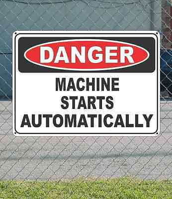 "DANGER Machine Starts Automatically - OSHA Safety SIGN 10"" x 14"""