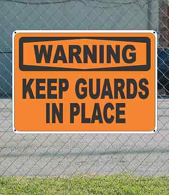 "WARNING Keep Guards In Place - OSHA Safety SIGN 10"" x 14"""