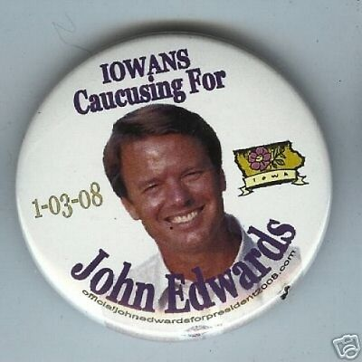 IOWA CAUCUS John EDWARDS  President pin 2008