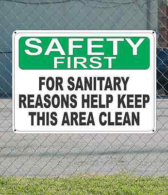 "SAFETY FIRST For Sanitary Reasons Help Keep Area Clean - OSHA SIGN 10"" x 14"""