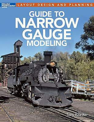 KALMBACH BOOK 12490 GUIDE TO NARROW GAUGE MODELING Author Tony Koester