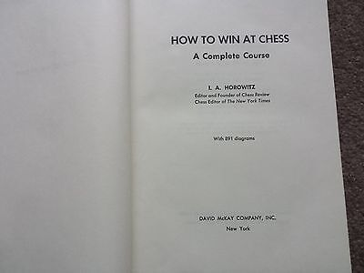 How to Win at Chess A Complete Course Book by I. A. Horowitz Hardcover Book 1968