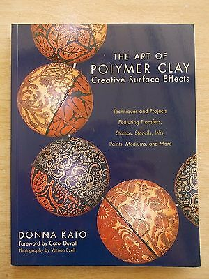The Art of Polymer Clay~Creative Surface Effects~Donna Kato~Stamp~Ink~Paint.....