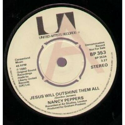 "NANCY PEPPERS Jesus Will Outshine Them All 7"" VINYL UK United Artists 1980 Demo"