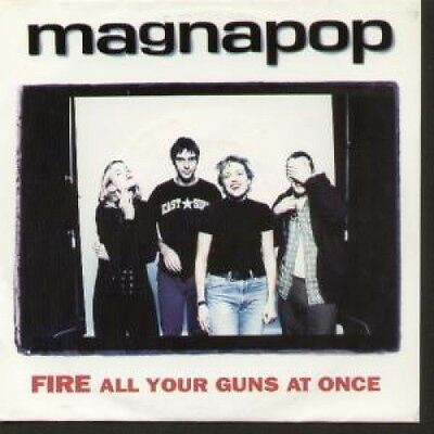 """MAGNAPOP Fire All Your Guns At Once 7"""" VINYL UK Play It Again Sam 1996 4 Track"""