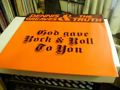 Dennis Greaves And The Truth God Gave Rock & Roll To You