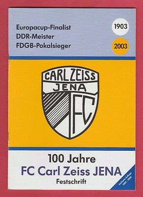 Orig.PRG / Guide   100 Jahre - FC CARL ZEISS JENA / 1903 - 2003  !!  SEHR SELTEN