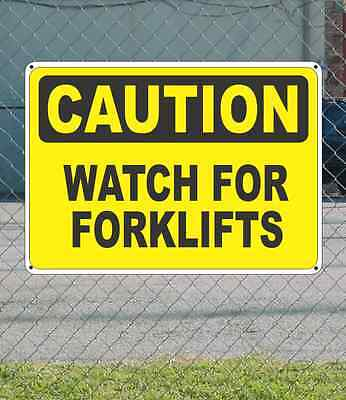 "CAUTION Watch For Forklift - OSHA Safety SIGN 10"" x 14"""