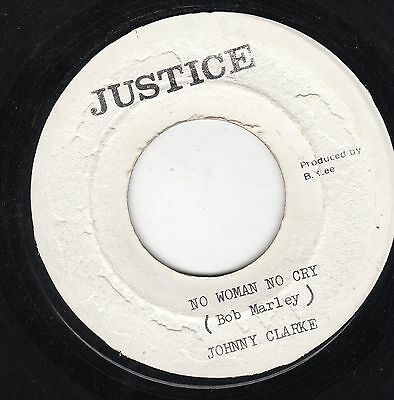 """ NO WOMAN NO CRY. "" johnny clarke. JUSTICE 7in 1975."