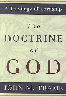The Doctrine of God by John M. Frame Hardcover Book (English)