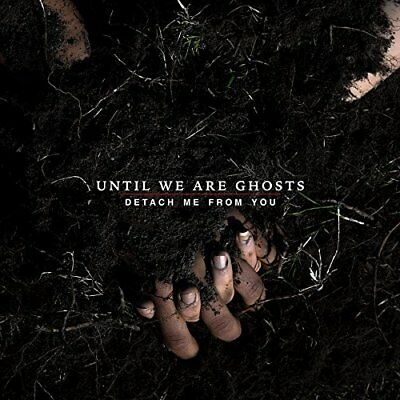 Until We Are Ghosts - Detach Me From You Vinyl LP  NEU