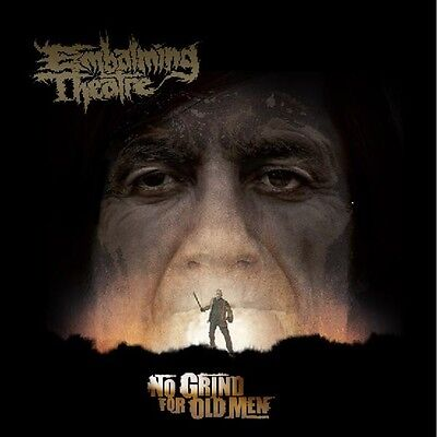 Embalming Theatre - No Grind For Old Men CD Power It Up NEU