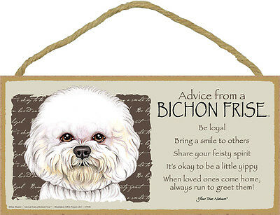 Advice from a Bichon Frise 5 X10 hanging Wood Sign made in the USA