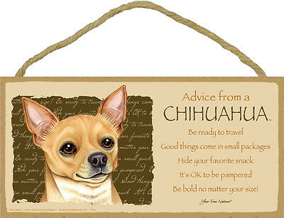 Advice from a CHIHUAHUA (tan) 5 X10 hanging Wood Sign MADE IN THE USA!