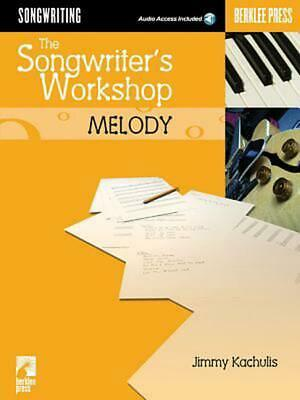 The Songwriter's Workshop Melody [With CDROM and CD] by Jimmy Kachulis (English)
