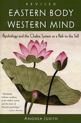 Eastern Body, Western Mind: Psychology and the Chakra System as a Path to the S.