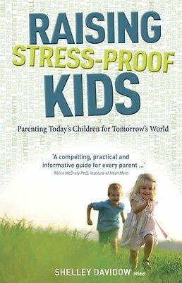 Raising Stress-proof Kids: Parenting Today's Children for Tomorrow's World (Pap.