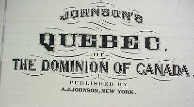 Large Antique Color 1867 Johnson's Map of Quebec Of The Dominion Of Canada