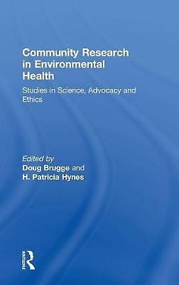 Community Research in Environmental Health: Studies in Science, Advocacy and Eth