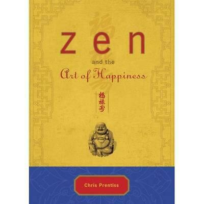 Zen and the Art of Happiness by Chris Prentiss Hardcover Book (English)