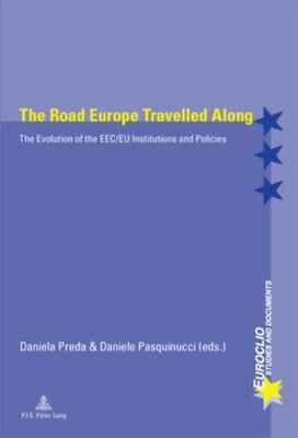 The Road Europe Travelled Along: The Evolution of the EEC/EU Institutions and P.