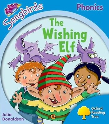 Oxford Reading Tree: Level 3: More Songbirds Phonics: The Wishing Elf (Paperbac.