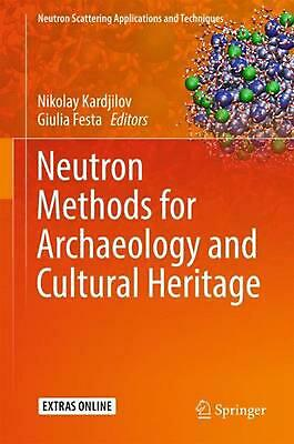 Neutron Methods for Archeology and Cultural Heritage (English) Hardcover Book Fr