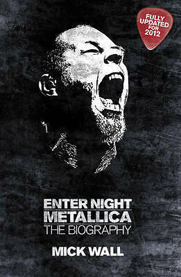 Metallica: Enter Night: The Biography, Mick Wall, New