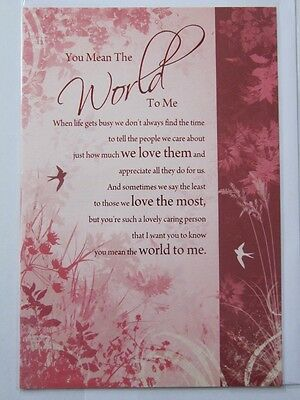 Beautifully Worded You Mean The World To Me Greeting Card
