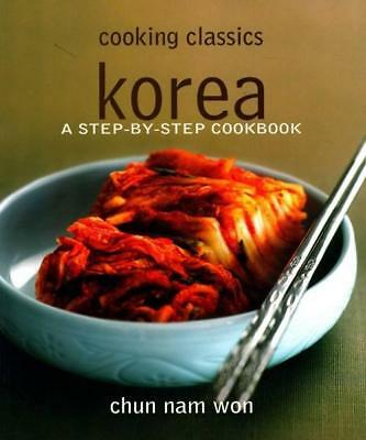 NEW Cooking Classics : Korea By Chun Nam Won Free Shipping