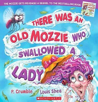 NEW There Was an Old Mozzie Who Swallowed a Lady By P. Crumble Paperback