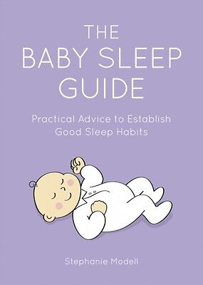 The Baby Sleep Guide: Practical Advice to Establish Good Sleep Habits (Paperbac.