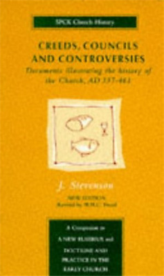 Creeds, Councils and Controversies: Documents Illustrat - Paperback NEW Stevenso