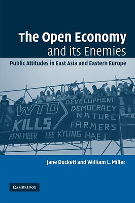 The Open Economy and Its Enemies: Public Attitudes in E - Paperback NEW Jane Duc
