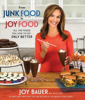 From Junk Food to Joy Food by Joy Bauer Paperback Book