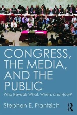 Congress, the Media, and the Public: Who Reveals What, When, and How? (Paperbac.
