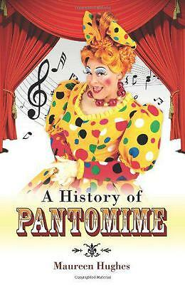 A History of Pantomime, Hughes, Maureen | Paperback Book | 9781844680771 | NEW
