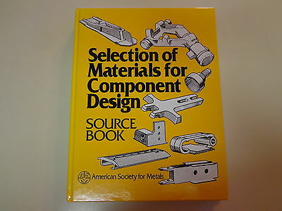 Selection of Materials for Component Design 1986 ASM Metalworking Reference