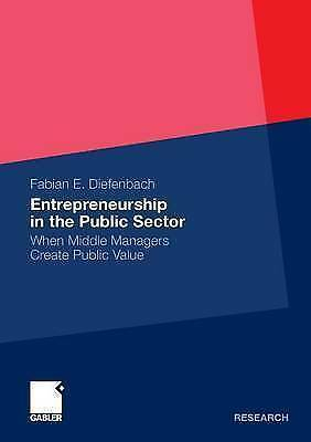 Entrepreneurship in the Public Sector: When Middle Managers Create Public Value
