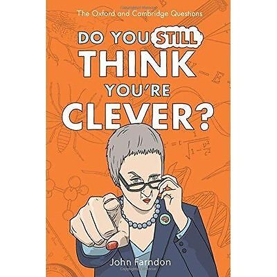 Do You Still Think You're Clever?: The Oxford and Cambridge Questions by Farndon