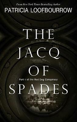 The Jacq of Spades: Part 1 of the Red Dog Conspiracy by Patricia Loofbourrow (En