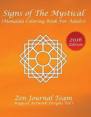 Signs of The Mystical (Mandala Coloring Book For Adults): Color Therapy, Relaxat