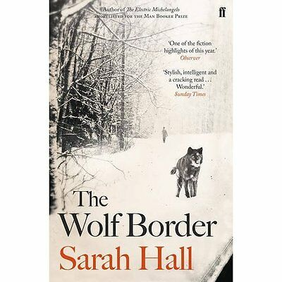 The Wolf Border - Paperback NEW Sarah Hall (Aut 3 Mar. 2016
