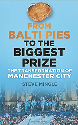 From Balti Pies to the Biggest Prize - Paperback NEW Steve Mingle 2013-07-01