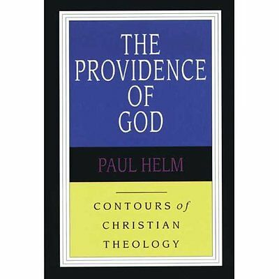 The Providence of God (Contours of Christian Theology) - Paperback NEW Paul Helm