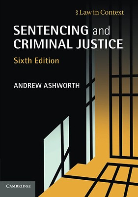 Sentencing and Criminal Justice (Law in Context) - Paperback NEW Andrew Ashworth