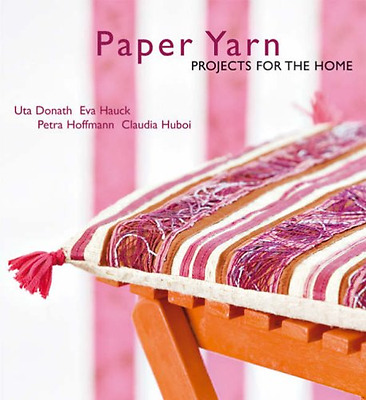 Paper Yarn: Projects for the Home - Paperback NEW Huboi, Claudia 2008-07-14