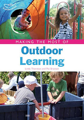 Making the Most of Outdoor Learning - Paperback NEW Linda Thornton 2011-12-05