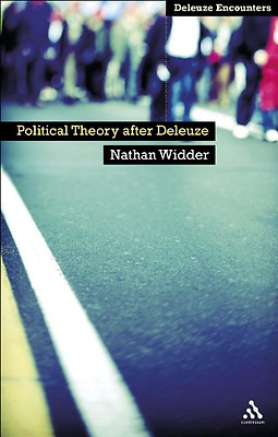 Political Theory After Deleuze - Paperback NEW Widder Nathan 2012-04-26